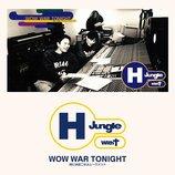 H Jungle With t『WOW WAR TONIGHT』が7インチでリリース決定