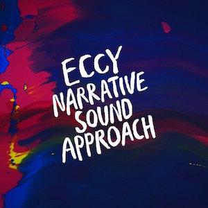 Eccy Narrative Sound Approach