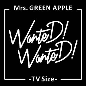 Mrs. GREEN APPLE「WanteD! WanteD!」TV Sizeの画像