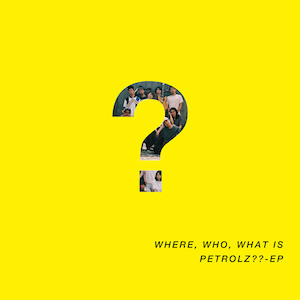 『WHERE, WHO, WHAT IS PETROLZ?? – EP』の画像