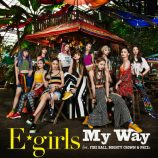 E-girls、MIGHTY CROWNら参加の新曲「My Way」&「Let's Feel High」MV公開