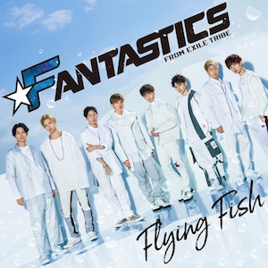 FANTASTICS from EXILE TRIBE『Flying Fish』(CDのみ)の画像