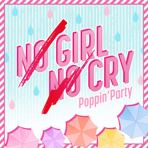 SILENT SIREN×Poppin'Party「NO GIRL NO CRY」(Poppin'Party Ver.)の画像