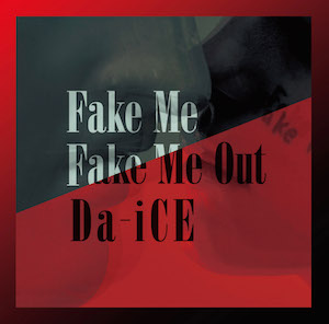Da-iCE『FAKE ME FAKE ME OUT』(通常盤)の画像