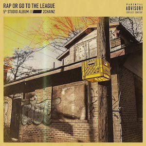 2Chainz『Rap Or Go To The League』の画像