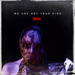 Slipknot『We Are Not Your Kind』の画像