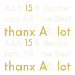 『AAA 15th Anniversary All Time Best -thanx AAA lot-』(初回生産限定盤)の画像
