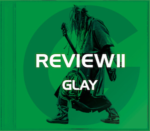 GLAY『REVIEWⅡ -BEST OF GLAY-』【-HISASHI SELECT-】の画像