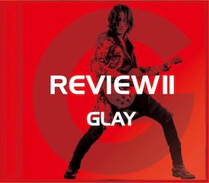 GLAY『REVIEWⅡ -BEST OF GLAY-』【-TAKURO SELECT-】の画像