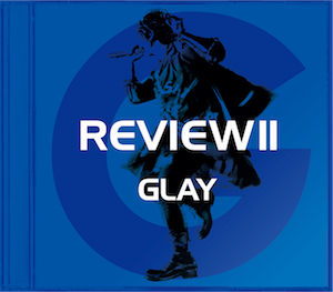 GLAY『REVIEWⅡ -BEST OF GLAY-』【-TERU SELECT-】の画像