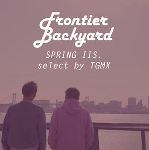 Spotify Playlist「SPRING IS.selected by TGMX (FRONTIER BACKYARD)」の画像
