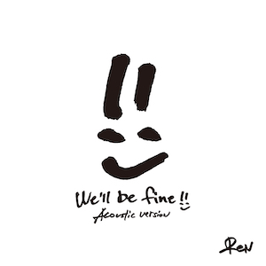 ReN「We'll be fine (Acoustic Version)」の画像