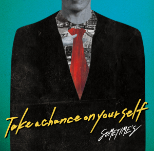 SOMETIME'S「Take a chance on yourself」の画像